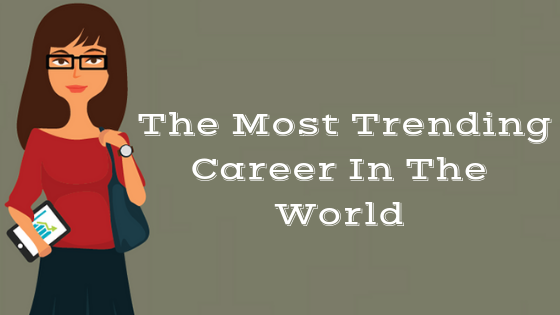 Data Scientist - The Most Trending Career in the World